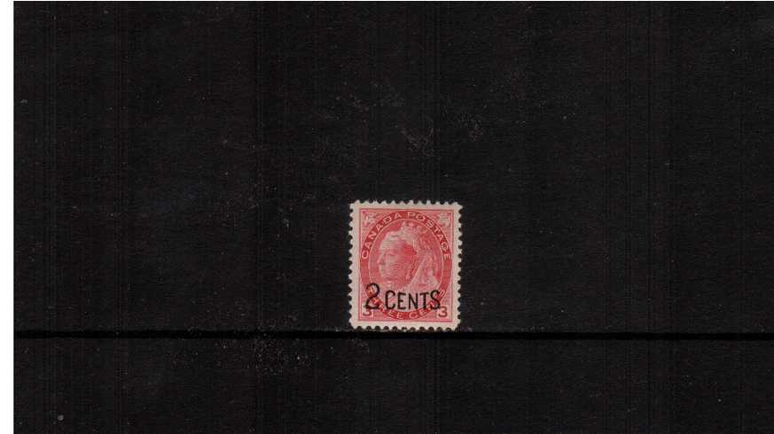 ''2 CENTS'' overprint surcharge on 3c Rose- Carmine.<br/><b>XQX</b>A fine very lightly mounted mint single.